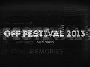 OFF Festival 2013 – memories